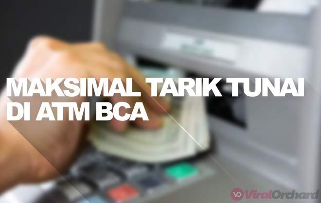 Maksimal Penarikan Uang di ATM BCA