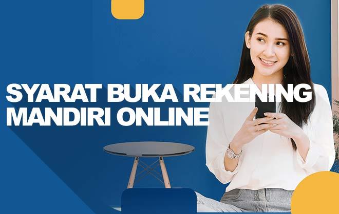 Syarat Buka Rekening Mandiri Secara Online