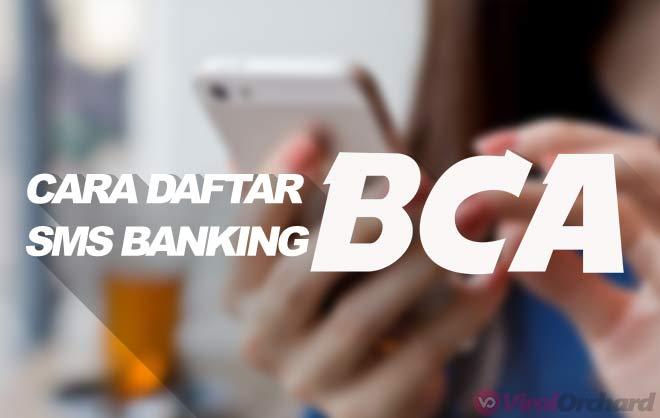 Syarat dan Cara Daftar SMS Banking BCA