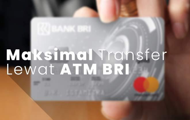 Batas Maksimal Transfer ATM BRI