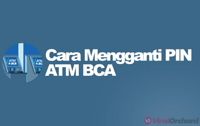 Cara Ganti PIN ATM BCA