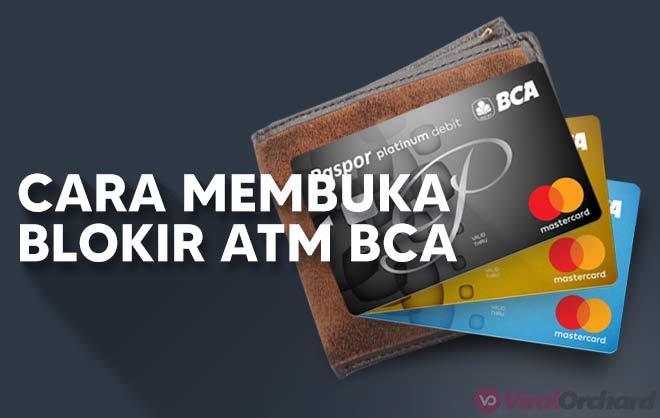Cara Membuka Blokir ATM BCA Tanpa Ke Bank