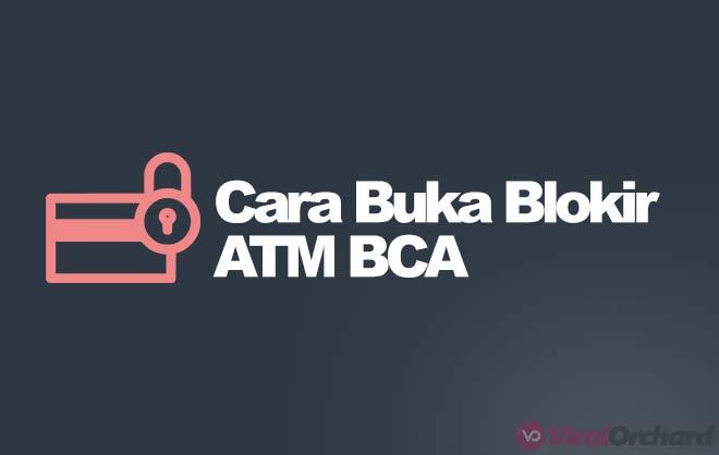 Cara Membuka Blokir ATM BCA