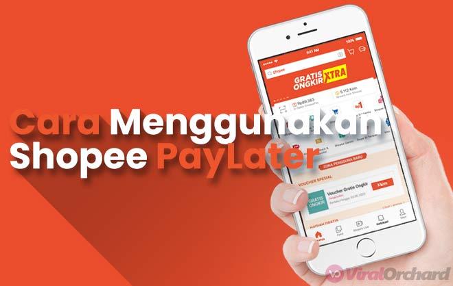 Cara Menggunakan Shopee PayLater Untuk Kredit