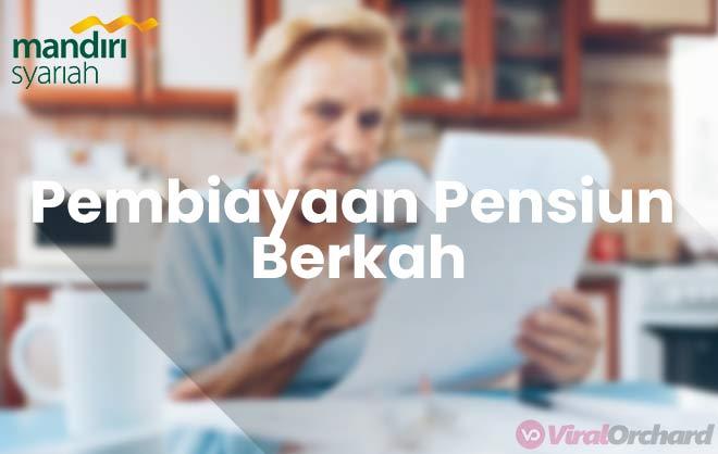 Syarat Pinjaman Mandiri Syariah Pembiayaan Pensiun Berkah