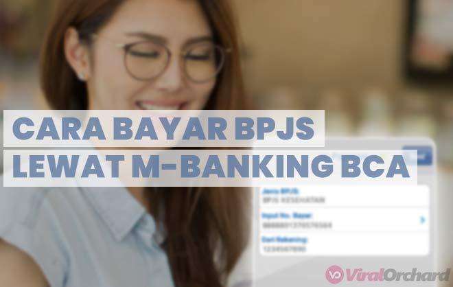 Cara Bayar BPJS Lewat M-Banking BCA