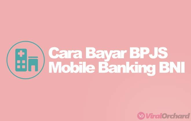 Cara Bayar BPJS Lewat Mobile Banking BNI
