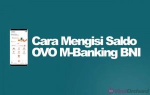 Cara Mengisi Saldo OVO Lewat M-Banking BNI