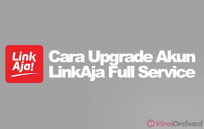Cara Upgrade LinkAja Full Service