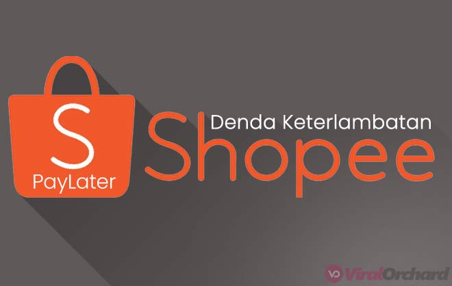 Denda Keterlambatan Shopee PayLater