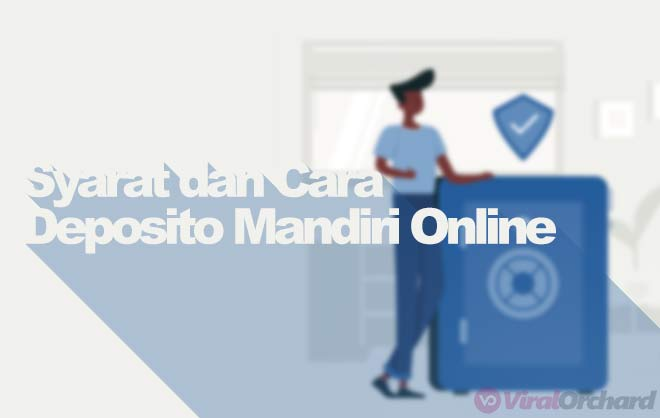 Syarat Deposito Mandiri Online