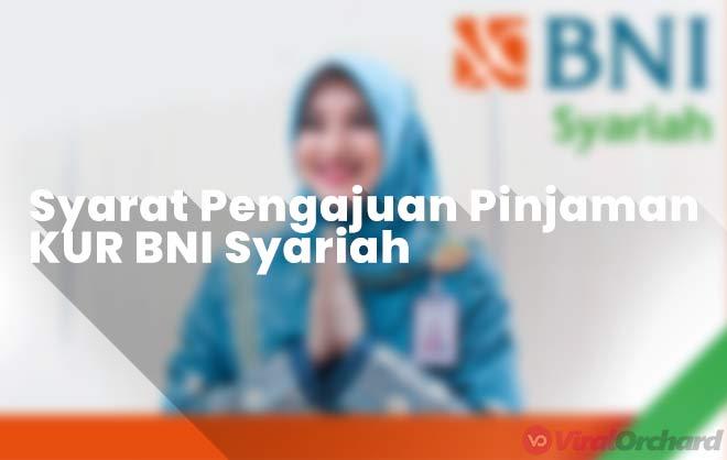 Syarat Pengajuan Pinjaman KUR BNI Syariah