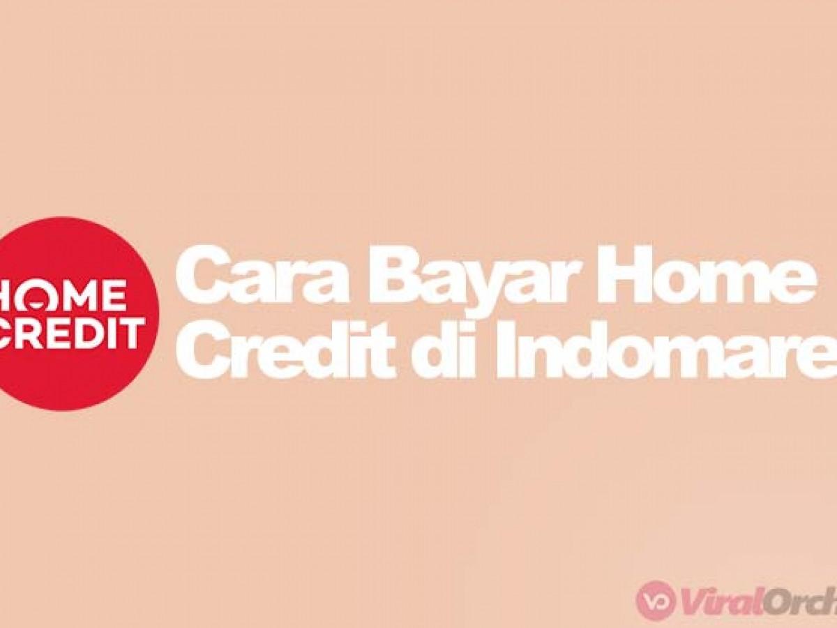 15 Cara Bayar Home Credit Di Indomaret Biaya Admin Viralorchard