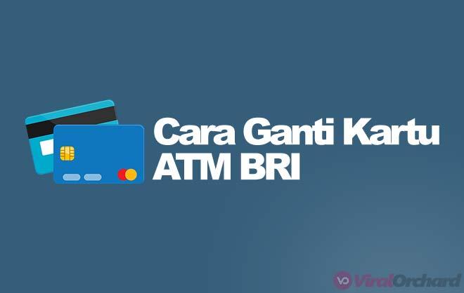 Cara Ganti Kartu ATM BRI
