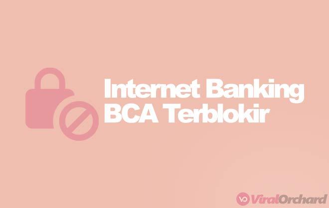 Cara Mengatasi Internet Banking BCA Terblokir