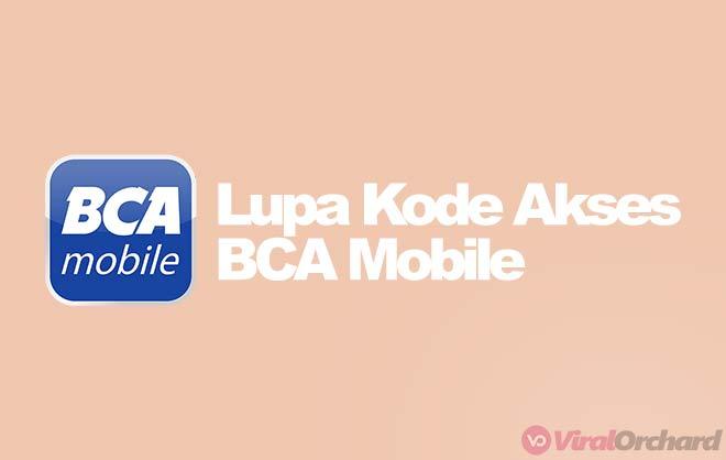 Cara Mengatasi Lupa Kode Akses BCA Mobile