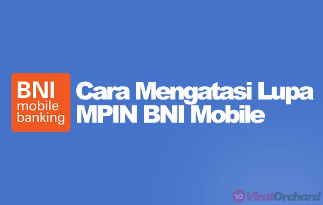 Cara Mengatasi Lupa MPIN BNI Mobile Banking