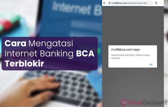 Cara Mengatasi Lupa PIN Internet Banking BCA Terblokir