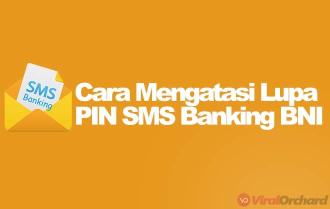 Cara Mengatasi Lupa PIN SMS Banking BNI