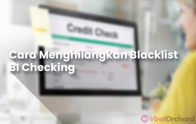 Cara Menghilangkan Blacklist BI Checking Bank