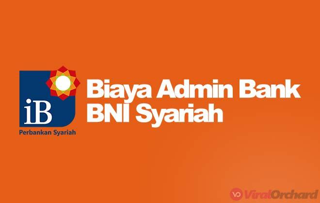 Biaya Admin Bank BNI Syariah