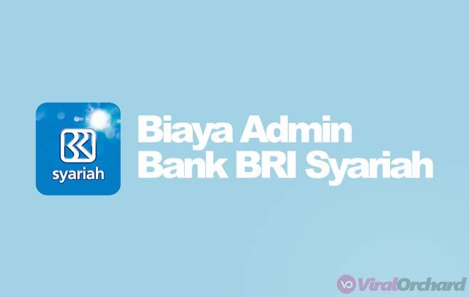 Biaya Admin Bank BRI Syariah