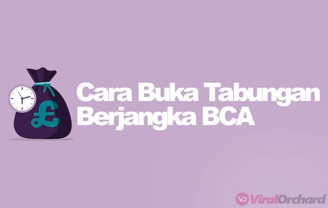 Cara Buka Tabungan Berjangka BCA Online