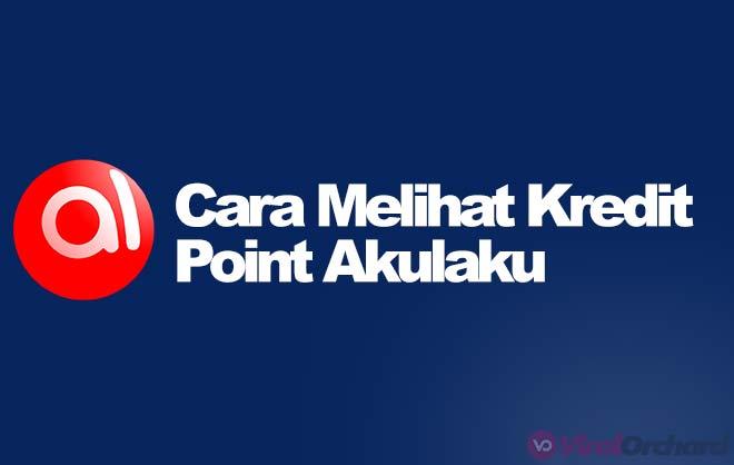 Cara Melihat Kredit Point Akulaku