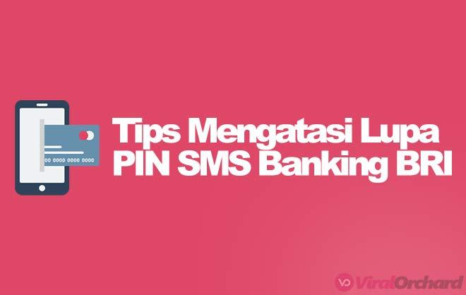 Cara Mengatasi Lupa PIN SMS Banking BRI