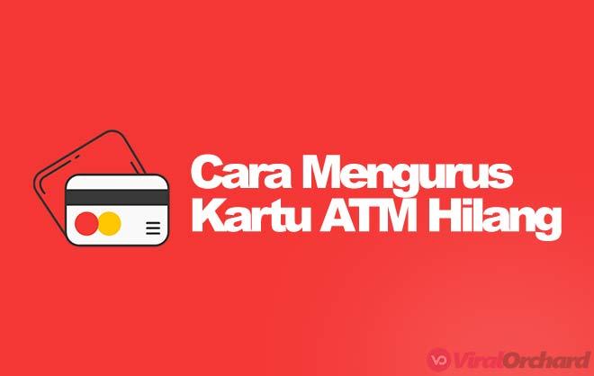 Cara Mengurus ATM Hilang