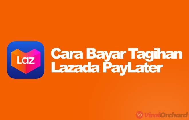 Cara Bayar Tagihan Lazada Paylater