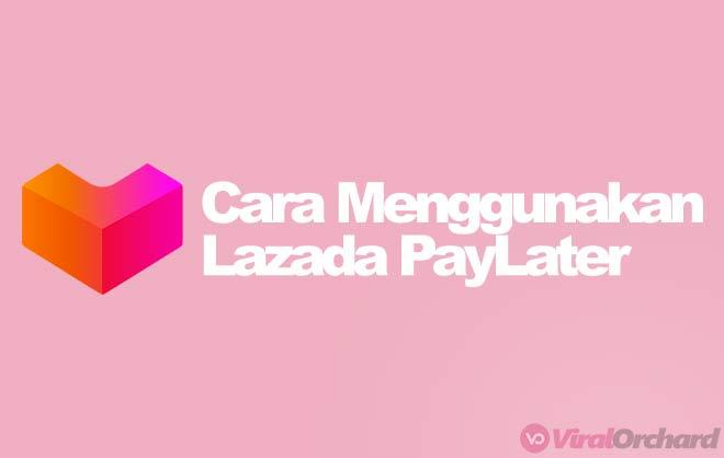 Cara Menggunakan Lazada Paylater