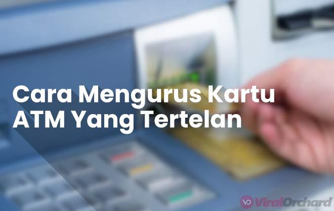 Cara Mengurus Kartu ATM Tertelan