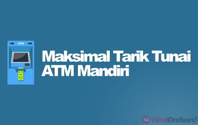 Maksimal Tarik Tunai ATM Mandiri