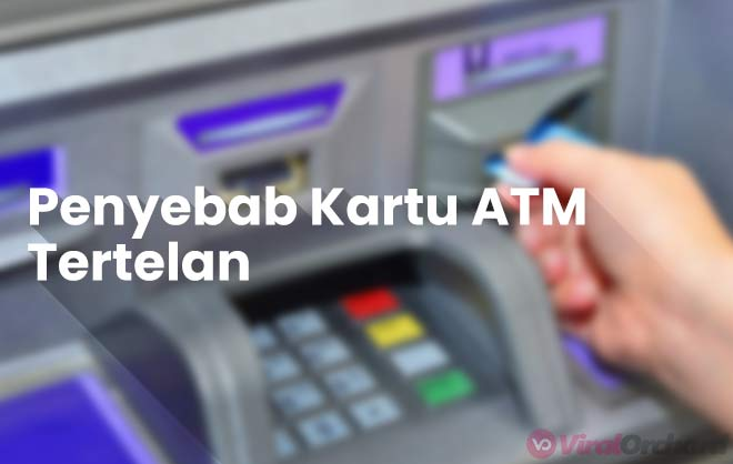 Penyebab Kartu ATM Tertelan