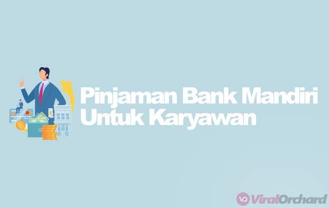 Pinjaman Bank Mandiri Untuk Karyawan