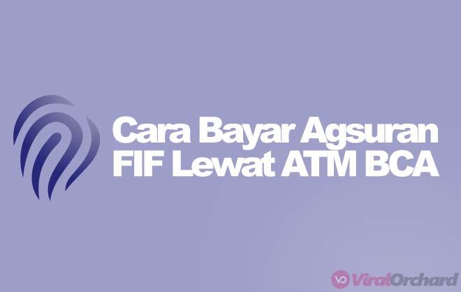 Cara Bayar Angsuran FIF Lewat ATM BCA