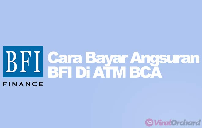 Cara Bayar BFI Lewat ATM BCA