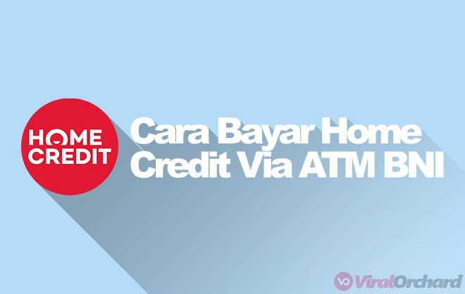 Cara Bayar Home Credit Via ATM BNI
