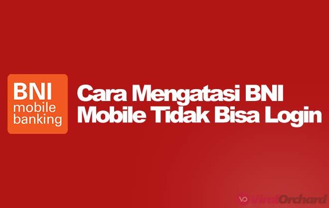 Cara Mengatasi BNI Mobile Tidak Bisa Login