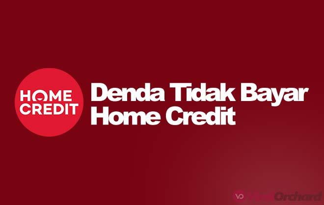 Denda Home Credit Jika Telat Bayar