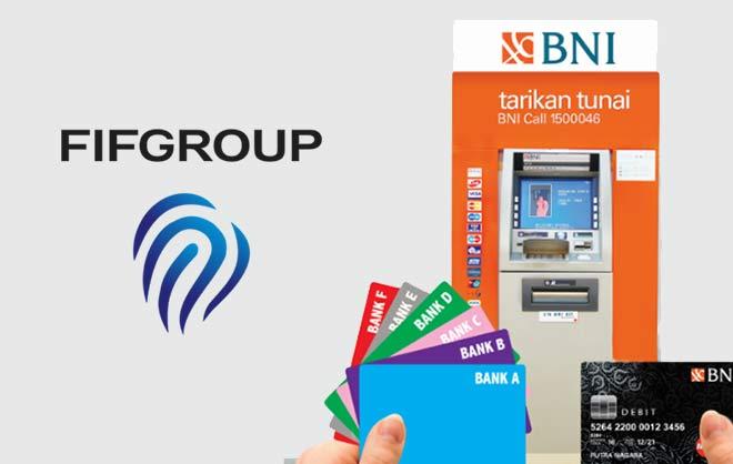 Cara Bayar Angsuran FIF di ATM BNI