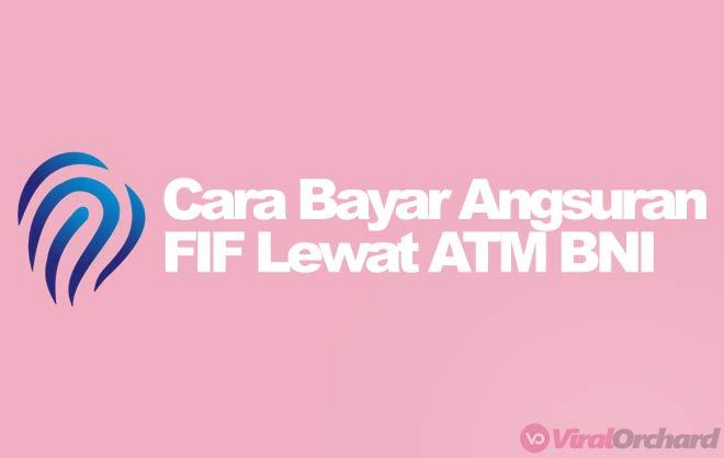 Cara Bayar FIF Lewat ATM BNI