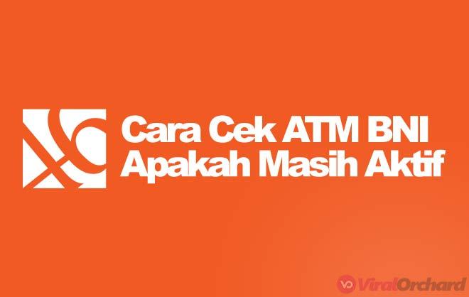 Cara Mengecek Rekening dan ATM BNI Masih Aktif atau Tidak
