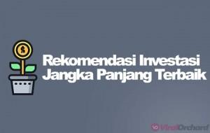 Investasi Jangka Panjang Terbaik