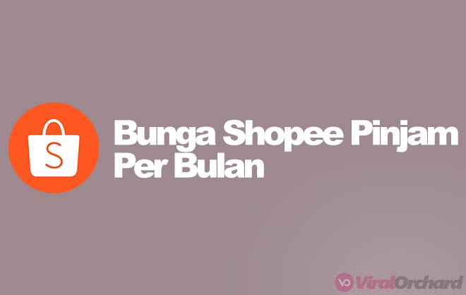 Bunga Shopee Pinjam Per Bulan