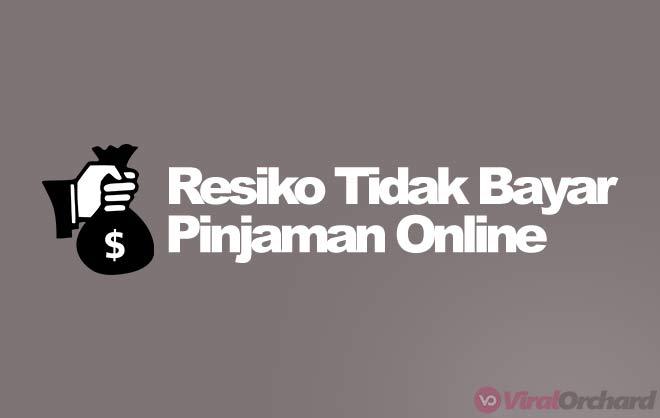 Resiko Tidak Bayar Pinjaman Online