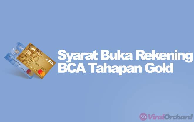 Syarat Buka Rekening BCA Tahapan Gold