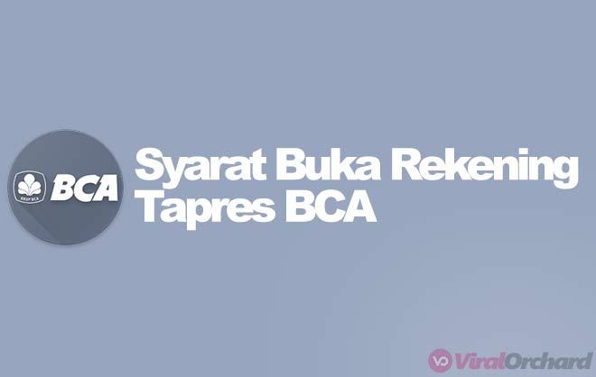 Syarat Buka Rekening Tapres BCA