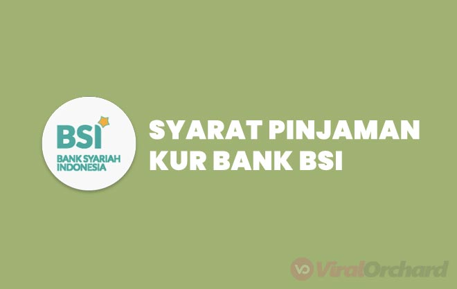 Syarat Pinjaman KUR Bank BSI